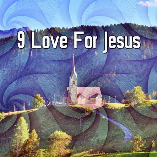 9 Love For Jesus de Musica Cristiana