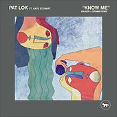 Know Me (Rainer + Grimm Remix) de Pat Lok