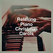 Relaxing Piano Christmas Carols de Various Artists