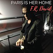 Paris Is Her Home by F. R. David