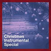 Christmas Instrumental Special by Various Artists