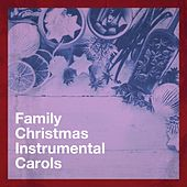 Family Christmas Instrumental Carols by Various Artists