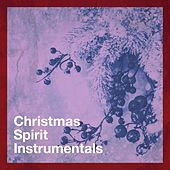 Christmas Spirit Instrumentals by Various Artists