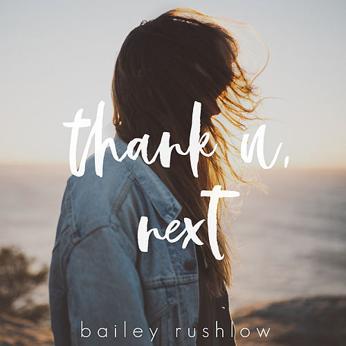 thank u, next (Acoustic) von Bailey Rushlow