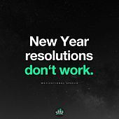New Year Resolutions Don't Work de Fearless Motivation