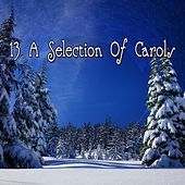 13 A Selection Of Carols von Christmas Hits