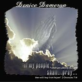 If My People, Which Are Called by My Name, Shall Pray by Denice Grant