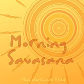 Morning Shavasana von Thunderhawk Tribe