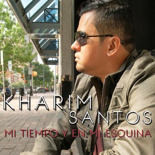 Mi Tiempo y en Mi Esquina de Kharim Santos
