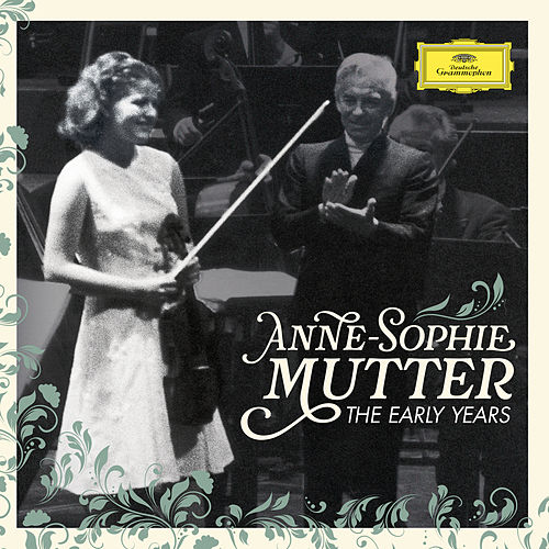 Anne-Sophie Mutter - The Early Years by Anne-Sophie Mutter
