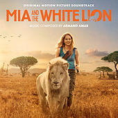 Mia And The White Lion (Original Motion Picture Sountrack) by Various Artists