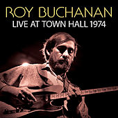 Live At Town Hall 1974 de Roy Buchanan