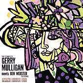 The Complete Gerry Mulligan Meets Ben Webster Sessions by Various Artists