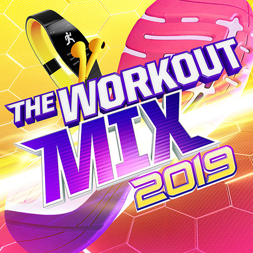 The Workout Mix 2019 by Various Artists