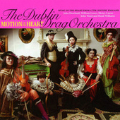 Motion of the Heart (Music of the Heart from 17th Century England) de Dublin Drag Orchestra