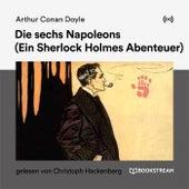 Die sechs Napoleons (Ein Sherlock Holmes Abenteuer) von Arthur Conan Doyle Sherlock Holmes