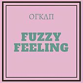 Fuzzy Feeling by Orkan