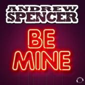 Be Mine von Andrew Spencer