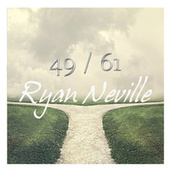 49 / 61 by Ryan Neville