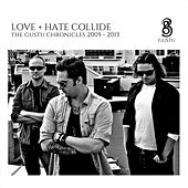 Love + Hate Collide de Gustu
