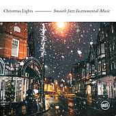 Christmas Lights - Smooth Jazz Instrumental Music von Various Artists