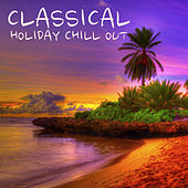 Classical Holiday Chill Out de Various Artists