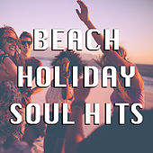Beach Holiday Soul Hits von Various Artists