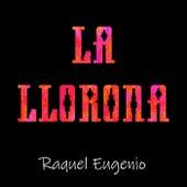 La Llorona by Raquel Eugenio