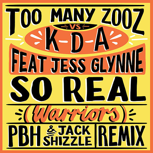 So Real (Warriors) (PBH & Jack Shizzle Remix) by Too Many Zooz