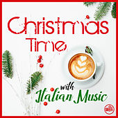 Christmas Time with Italian Music di Various Artists