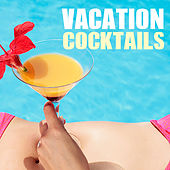 Vacation Cocktails de Various Artists