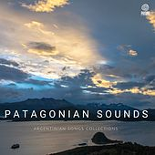 Patagonian Sounds (Argentinian Songs Collections) by Various Artists