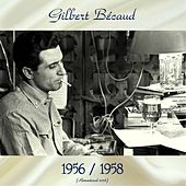 Gilbert Bécaud 1956 / 1958 (All Tracks Remastered 2018) by Gilbert Becaud