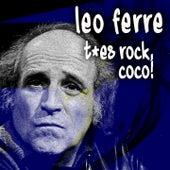T'es rock, coco! de Leo Ferre