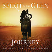 Spirit Of The Glen - Journey by Royal Scots Dragoon Guards...