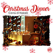 Christmas Dinner - Cena di Natale by Various Artists