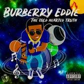 The Cold Hearted Truth von Burberry Eddie
