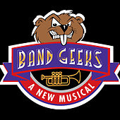Band Geeks: A New Musical (Studio Cast Recording) by Various Artists