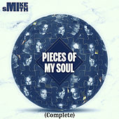 Pieces Of My Soul (Complete) by Mike Smith