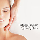 Health and Relaxation SPA Bath by Relaxing Spa Music