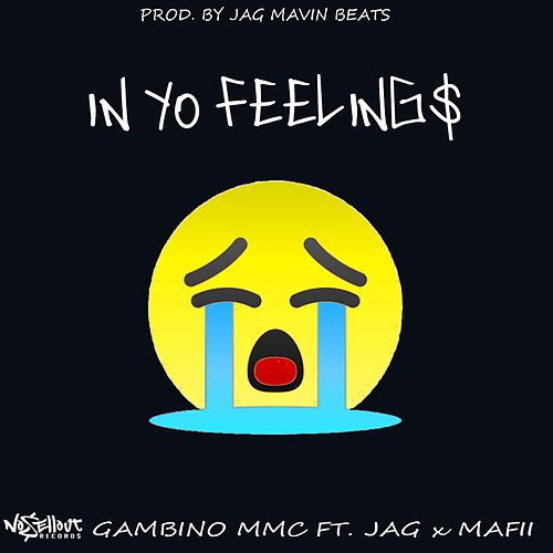 In Yo Feelings by Gambino Mmc