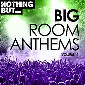 Nothing But... Big Room Anthems, Vol. 11 - EP von Various Artists