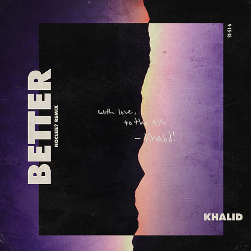Better (Noclue Remix) de Khalid