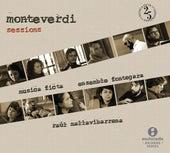 Monteverdi Sessions by Musica Ficta
