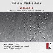 Castiglioni: Quodlibet – Complete Works for Piano & Orchestra by Aldo Orvieto