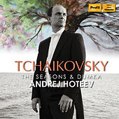 Tchaikovsky: The Seasons & Dumka von Andrei Hoteev