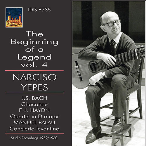 The Beginning of a Legend, Vol. 4 von Narciso Yepes