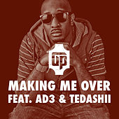 Making Me over (feat. Ad3 & Tedashii) by J'son