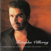 Totonho Villeroy & Orquestra de Câmara Theatro São Pedro (Ao Vivo) de Antônio Villeroy