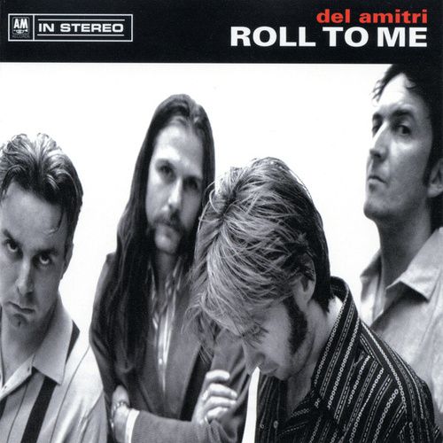 Roll To Me by Del Amitri